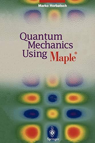 9783642795404: Quantum Mechanics Using Maple ®