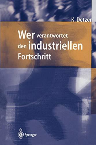 9783642798023: Wer verantwortet den industriellen Fortschritt?: Auf der Suche nach Orientierung im Geflecht von Unternehmen, Gesellschaft und Umwelt