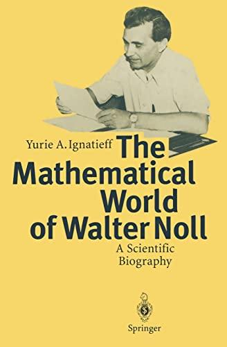 The Mathematical World of Walter Noll A: Yurie A. Ignatieff