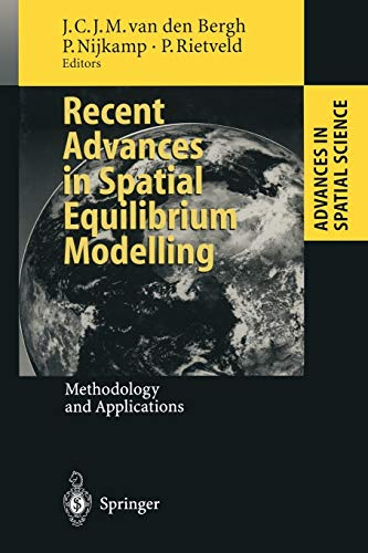 Recent Advances in Spatial Equilibrium Modelling: Methodology and Applications