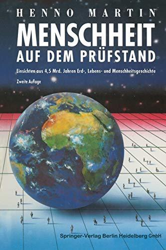 Menschheit Auf Dem Prufstand: Einsichten Aus 4,5 Milliarden Jahren Erd-, Lebens- Und ...