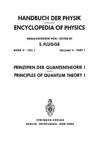 9783642805400: Prinzipien der Quantentheorie I / Principles of Quantum Theory I (Handbuch der Physik Encyclopedia of Physics) (Volume 5) (German Edition)