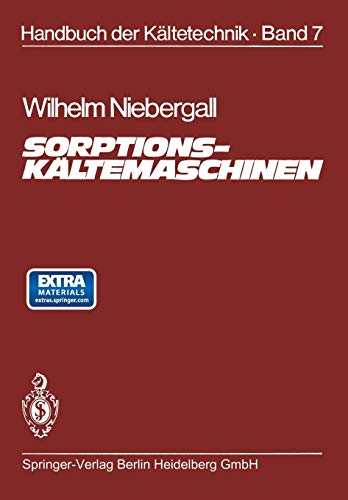 9783642805424: Sorptions-Kältemaschinen (Handbuch der Kältetechnik) (Volume 7) (German Edition)
