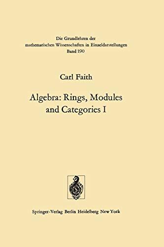 9783642806360: Algebra: Rings, Modules and Categories I (Grundlehren der mathematischen Wissenschaften)