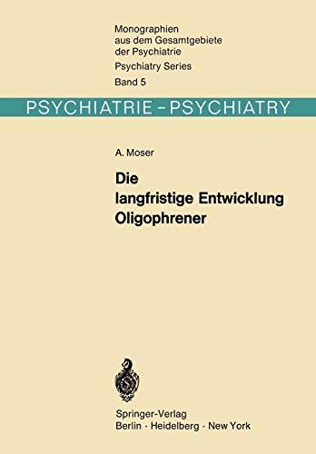 Die Langfristige Entwicklung Oligophrener: A. Moser