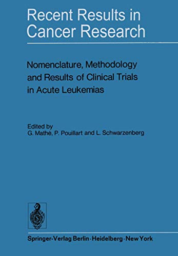 Nomenclature, Methodology and Results of Clinical Trials in Acute Leukemias Workshop held June 19 ...