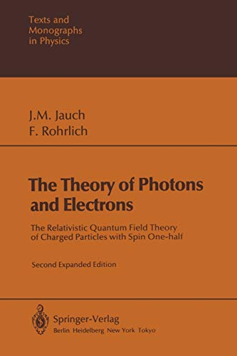 The Theory of Photons and Electrons. The: JOSEF M. JAUCH