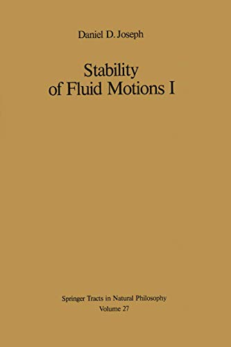 Stability of Fluid Motions I (Springer Tracts in Natural Philosophy): D. D. Joseph