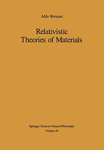 9783642811227: Relativistic Theories of Materials (Springer Tracts in Natural Philosophy)