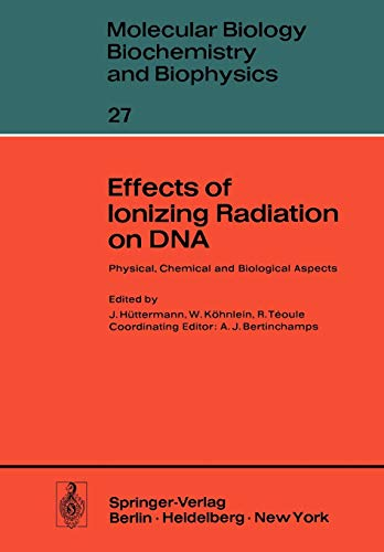 Effects of Ionizing Radiation on DNA: Physical,: H?ttermann, J. [Editor];