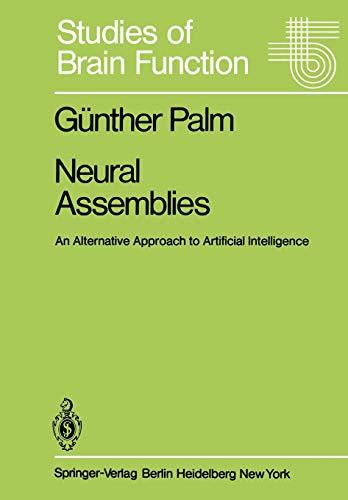 9783642817946: Neural Assemblies: An Alternative Approach to Artificial Intelligence (Studies of Brain Function)