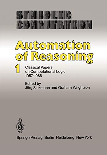 9783642819544: Automation of Reasoning: Classical Papers on Computational Logic 1957–1966 (Symbolic Computation)