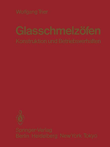 9783642820687: Glasschmelzöfen: Konstruktion und Betriebsverhalten (German Edition)