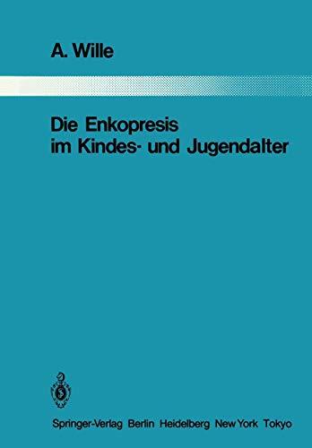 9783642821721: Die Enkopresis im Kindes- und Jugendalter (Monographien aus dem Gesamtgebiete der Psychiatrie) (German Edition)