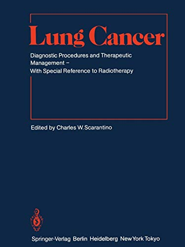 9783642822360: Lung Cancer: Diagnostic Procedures and Therapeutic Management With Special Reference to Radiotherapy (Medical Radiology / Radiation Oncology)