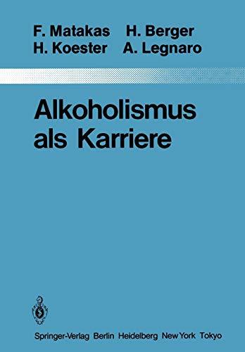 9783642822834: Alkoholismus als Karriere (Monographien aus dem Gesamtgebiete der Psychiatrie) (German Edition)