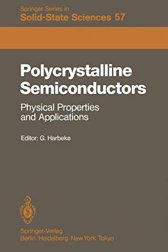 9783642824432: Polycrystalline Semiconductors: Physical Properties and Applications: Proceedings of the International School of Materials Science and Technology at ... (Springer Series in Solid-State Sciences)