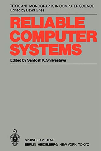 9783642824722: Reliable Computer Systems: Collected Papers of the Newcastle Reliability Project (Monographs in Computer Science)