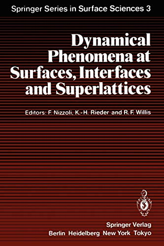 9783642825378: Dynamical Phenomena at Surfaces, Interfaces and Superlattices: Proceedings of an International Summer School at the Ettore Majorana Centre, Erice, ... 1984 (Springer Series in Surface Sciences, 3)