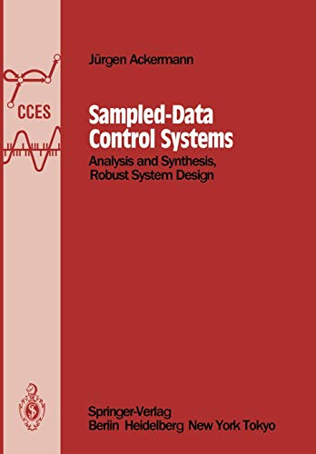 9783642825569: Sampled-Data Control Systems: Analysis and Synthesis, Robust System Design (Communications and Control Engineering)