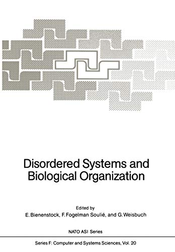 9783642826597: Disordered Systems and Biological Organization: Proceedings of the NATO Advanced Research Workshop on Disordered Systems and Biological Organization ... 25 – March 8, 1985 (Nato ASI Subseries F:)