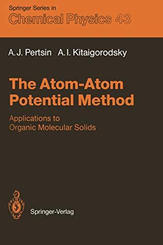The Atom-Atom Potential Method: Applications to Organic: Pertsin, Alexander J.;