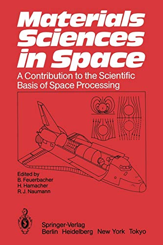 9783642827631: Materials Sciences in Space: A Contribution to the Scientific Basis of Space Processing