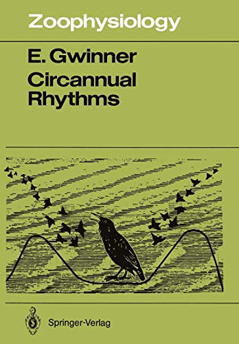 9783642828720: Circannual Rhythms: Endogenous Annual Clocks in the Organization of Seasonal Processes (Zoophysiology)
