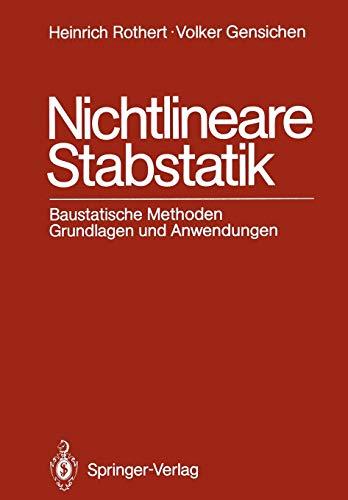 9783642828980: Nichtlineare Stabstatik: Baustatische Methoden Grundlagen und Anwendungen (German Edition)