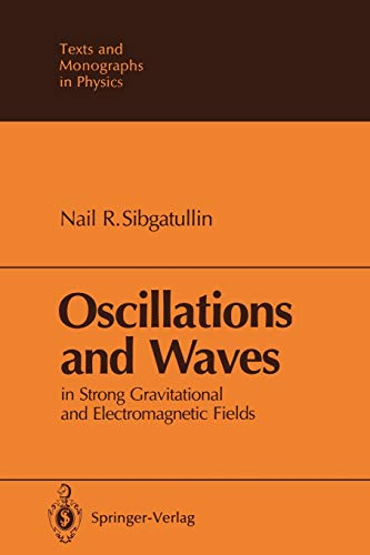 9783642835292: Oscillations and Waves: In Strong Gravitational and Electromagnetic Fields (Theoretical and Mathematical Physics)