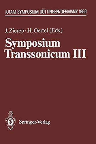 9783642835865: Symposium Transsonicum III: IUTAM Symposium Göttingen, 24.–27.5.1988 (IUTAM Symposia)