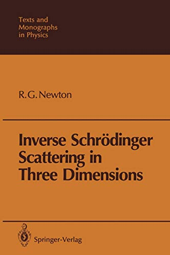 9783642836732: Inverse Schrödinger Scattering in Three Dimensions (Theoretical and Mathematical Physics)