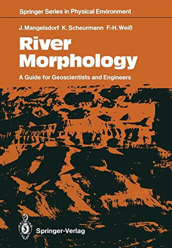 9783642837791: River Morphology: A Guide for Geoscientists and Engineers (Springer Series in Physical Environment)