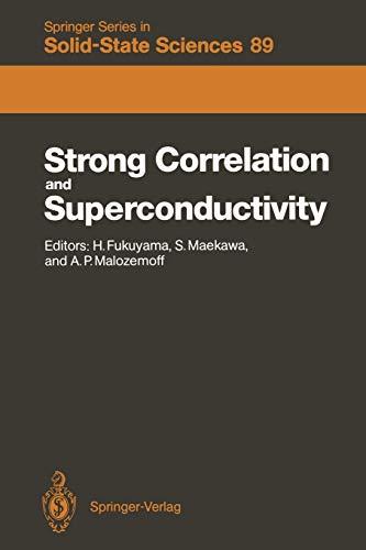 9783642838385: Strong Correlation and Superconductivity: Proceedings of the IBM Japan International Symposium, Mt. Fuji, Japan, 21-25 May, 1989