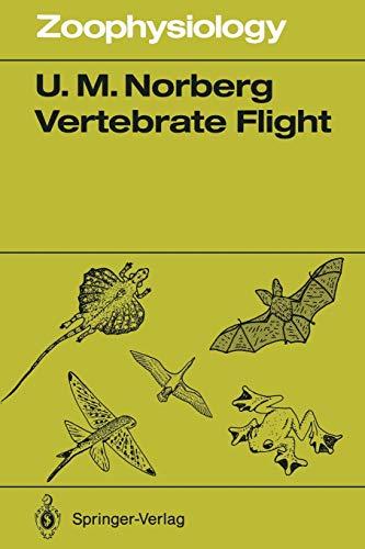 9783642838507: Vertebrate Flight: Mechanics, Physiology, Morphology, Ecology and Evolution (Zoophysiology)