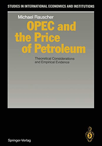 OPEC and the Price of Petroleum: Theoretical Considerations and Empirical Evidence: Michael ...