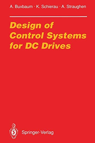 Design of Control Systems for DC Drives: Arne Buxbaum