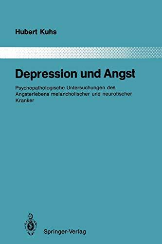 9783642840951: Depression und Angst: Psychopathologische Untersuchungen des Angsterlebens melancholischer und neurotischer Kranker (Monographien aus dem Gesamtgebiete der Psychiatrie)