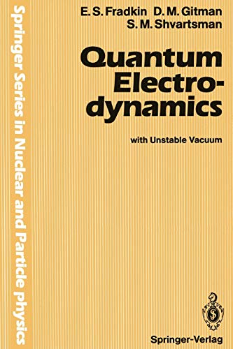 9783642842603: Quantum Electrodynamics: with Unstable Vacuum (Springer Series in Nuclear and Particle Physics)
