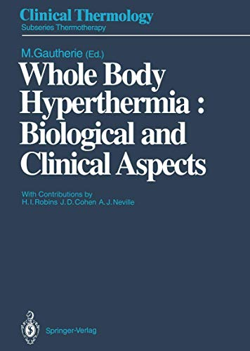 9783642845987: Whole Body Hyperthermia: Biological and Clinical Aspects (Clinical Thermology)