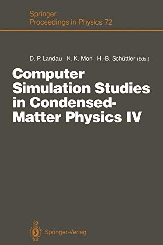 Computer Simulation Studies in Condensed-Matter Physics IV: Proceedings of the Fourth Workshop, ...