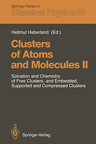9783642849879: Clusters of Atoms and Molecules II: Solvation and Chemistry of Free Clusters, and Embedded, Supported and Compressed Clusters (Springer Series in Chemical Physics)