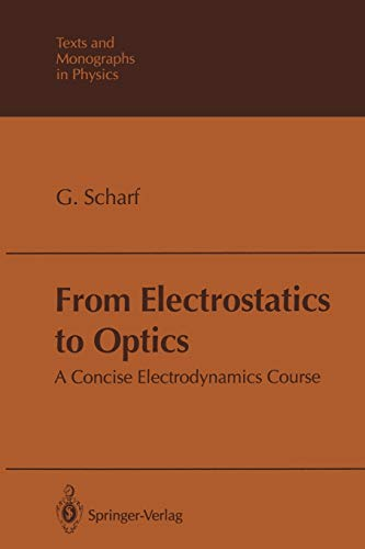 9783642850899: From Electrostatics to Optics: A Concise Electrodynamics Course (Theoretical and Mathematical Physics)