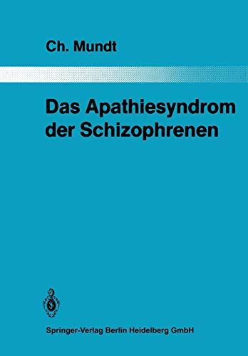 9783642860355: Das Apathiesyndrom der Schizophrenen: Eine psychopathologische und computertomographische Untersuchung (Monographien aus dem Gesamtgebiete der Psychiatrie)
