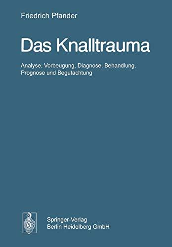 9783642860614: Das Knalltrauma: Analyse, Vorbeugung, Diagnose, Behandlung, Prognose und Begutachtung