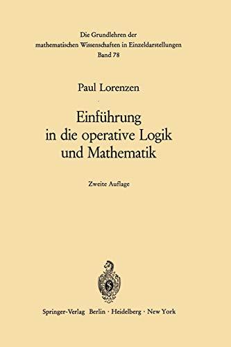 9783642865190: Einfuhrung in Die Operative Logik Und Mathematik (Grundlehren der mathematischen Wissenschaften)