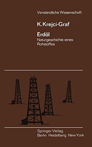 Erdoel: Naturgeschichte eines Rohstoffes (Verstaendliche Wissenschaft): K. Krejci-Graf