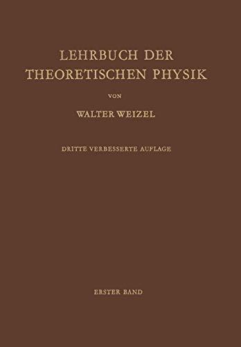 9783642873386: Lehrbuch der Theoretischen Physik: Erster Band Physik der Vorg�nge Bewegung � Elektrizit�t � Licht � W�rme