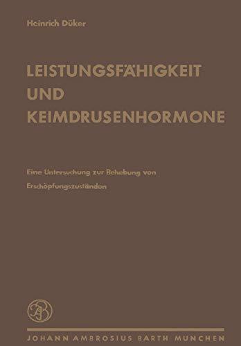 9783642873508: Leistungsfähigkeit und Keimdrüsenhormone: Untersuchungen über die Behebung von Erschöpfungszuständen (German Edition)