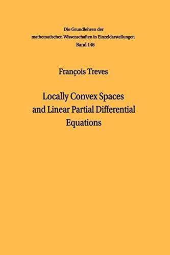 9783642873737: Locally Convex Spaces and Linear Partial Differential Equations (Grundlehren der mathematischen Wissenschaften)